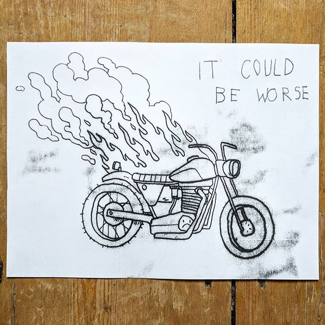 It's the weekend. Don't accidentally set your motorbike on fire.