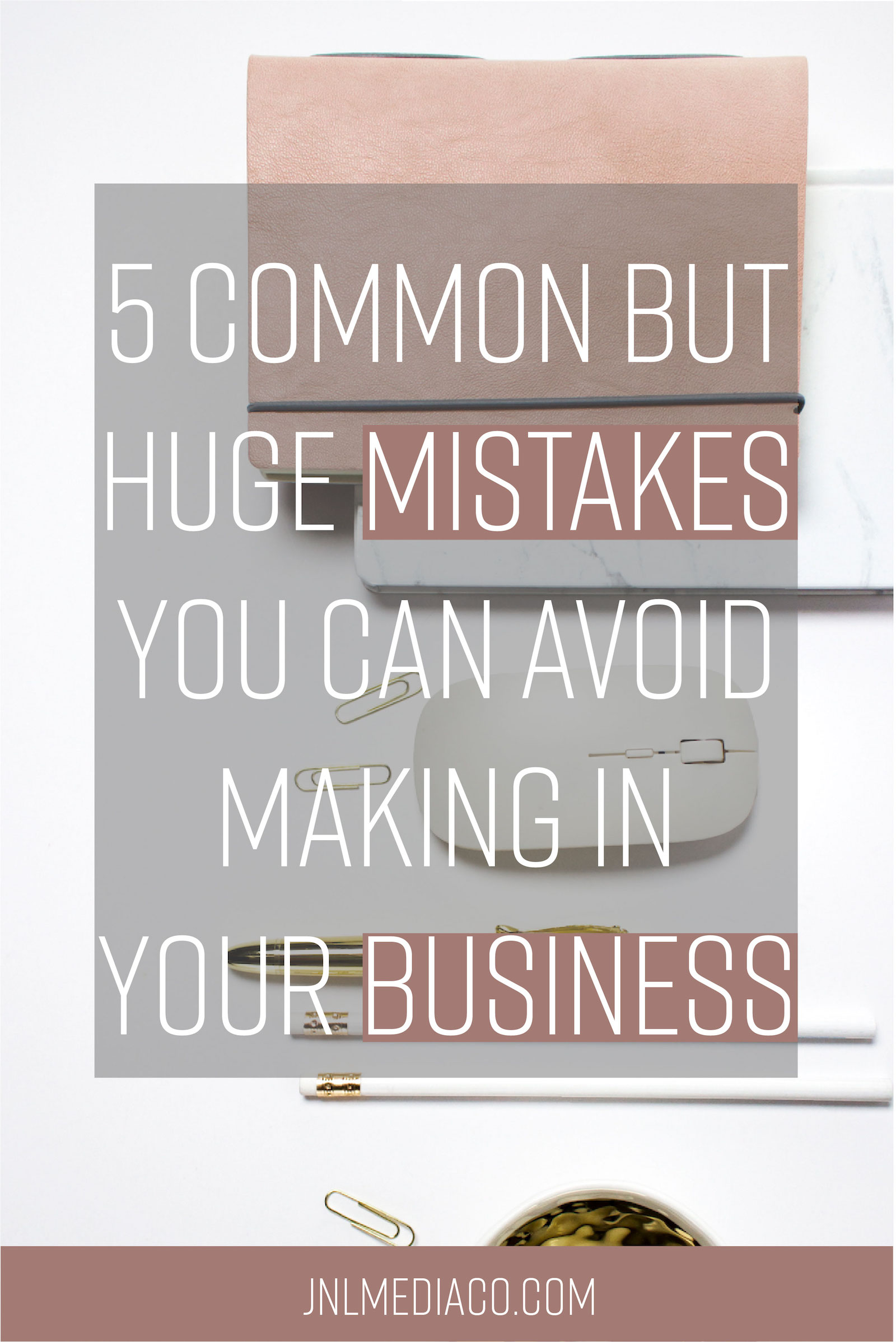 What are the 5 Common But Huge Mistakes You Can Avoid Making In Your Business? Find out by reading the full post and make sure to re-pin if you found it helpful