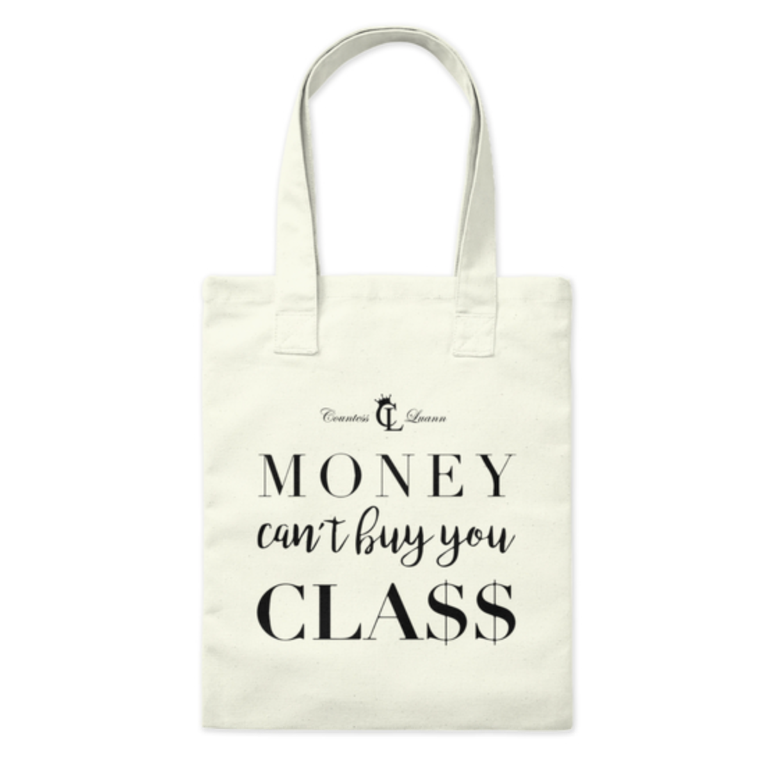 Money Can't Buy You Class  Tote Bag