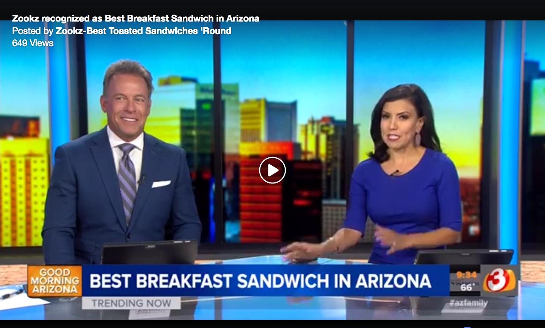 Channel 3 KTVK May 21, 2019  Zookz Recognized: Best Breakfast Sandwich in AZ