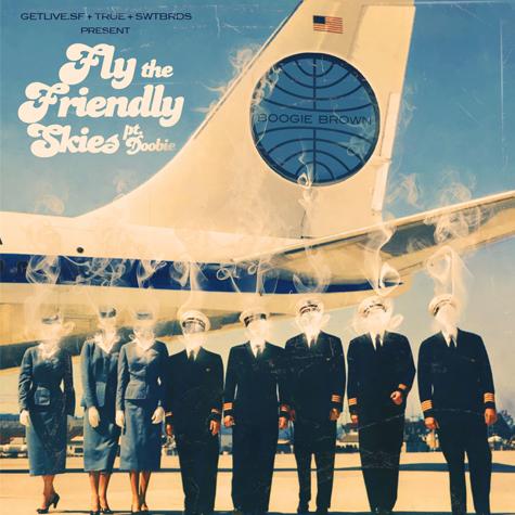 Fly The Friendly Skies, Pt. Doobie    Released April 2011