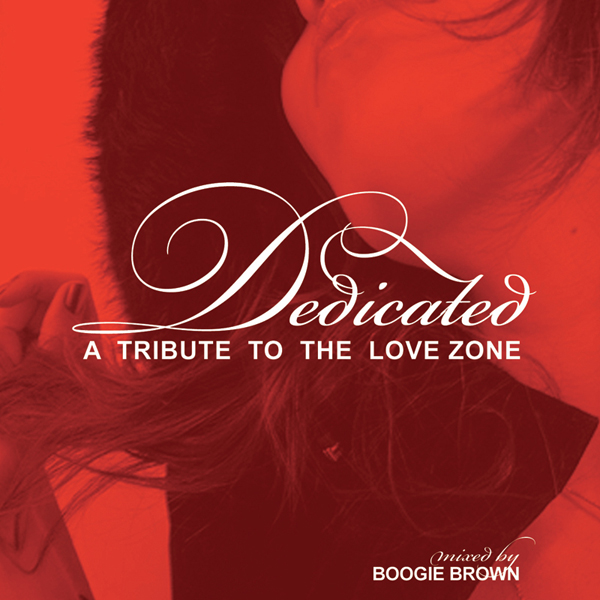 Dedicated: A Tribute to the Love Zone    Released June 2009