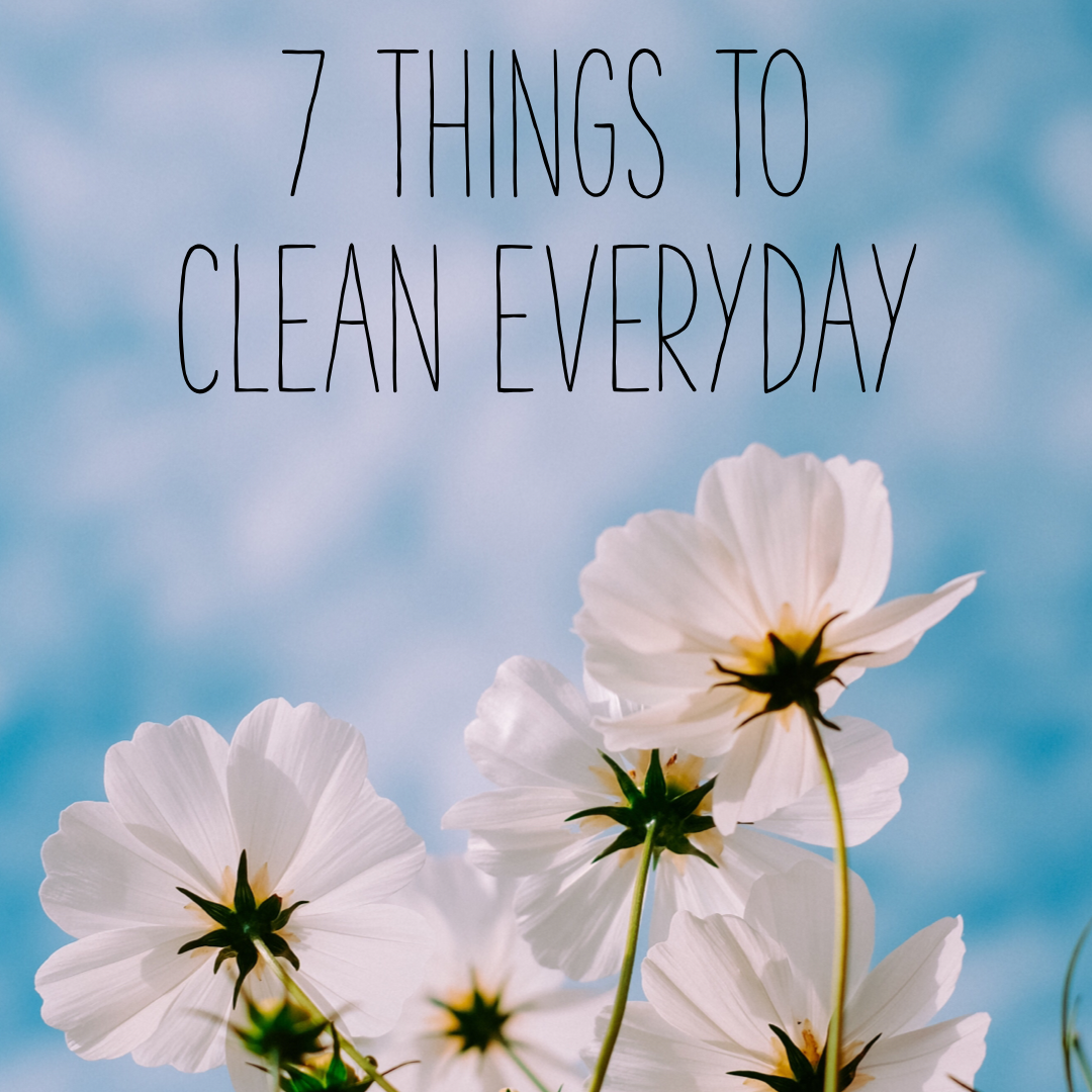 7 Cleaning Tasks To Do Daily To Keep Your Home Clean