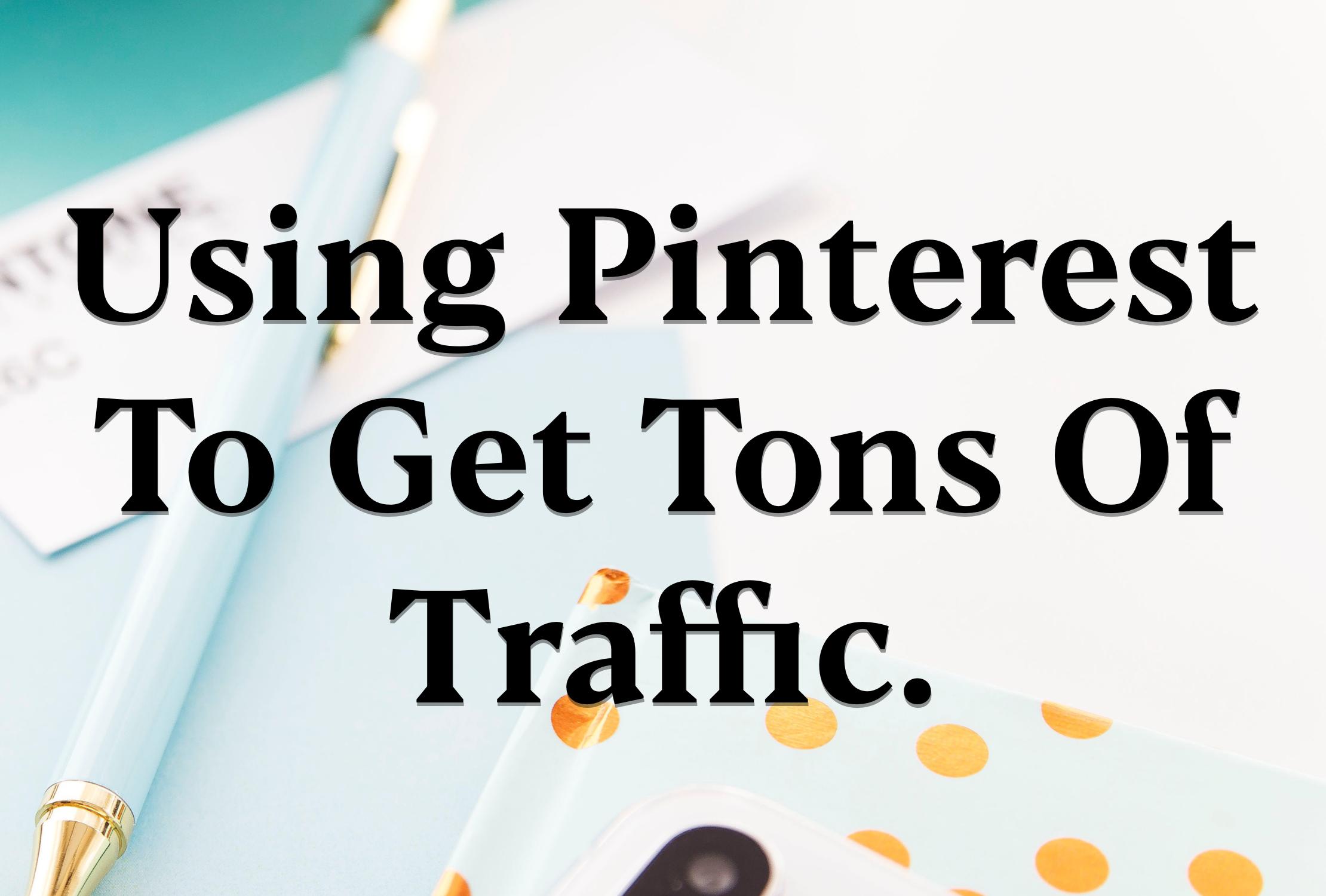 Utilizing Pinterest to increase blog traffic.