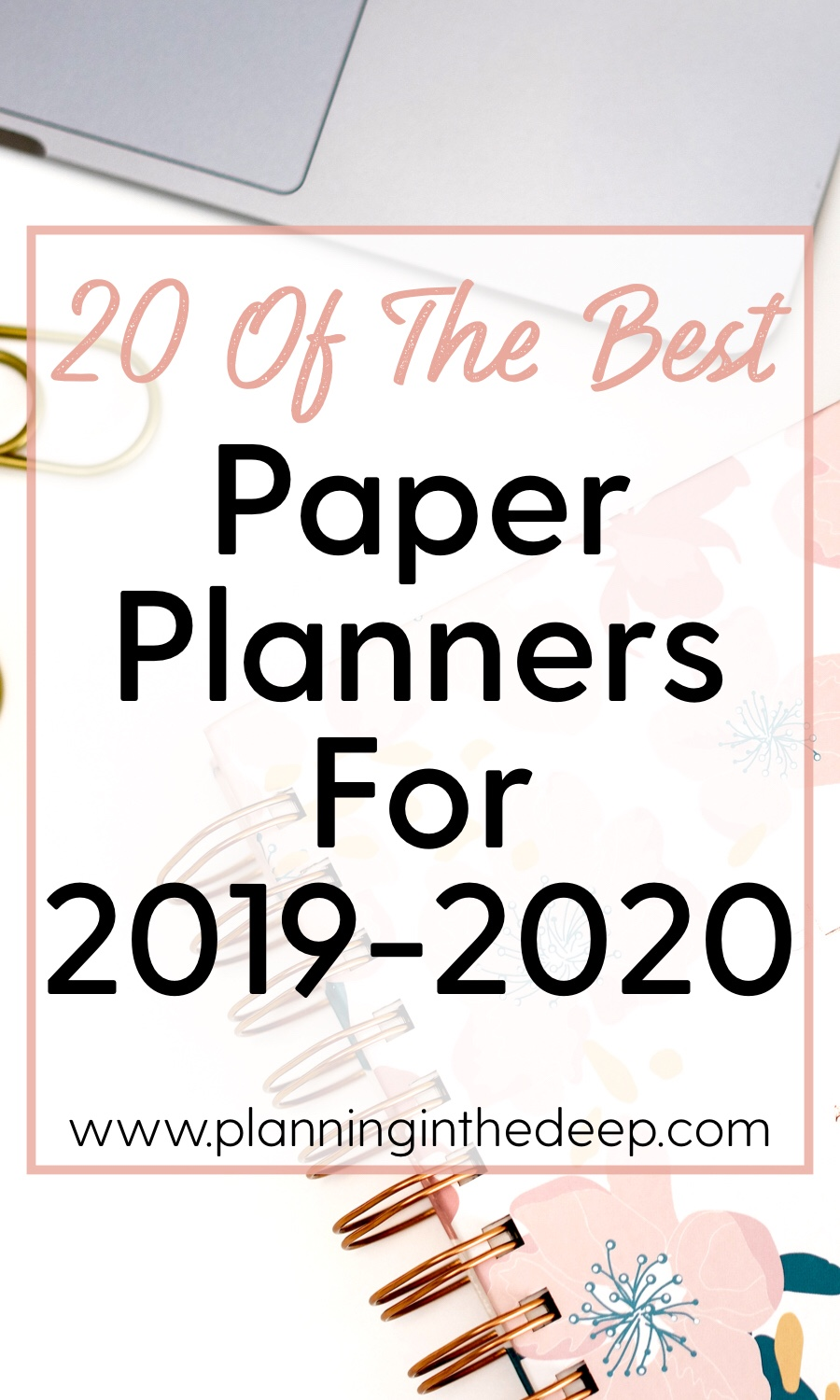 20 Of The Best Paper Planners For 2019-2020