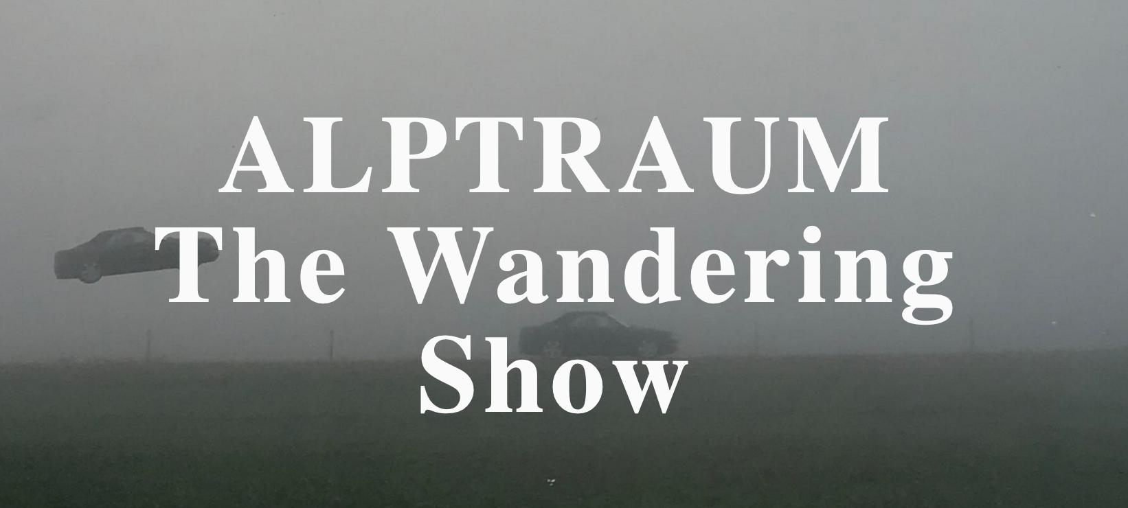 Alptraum The Wandering Show
