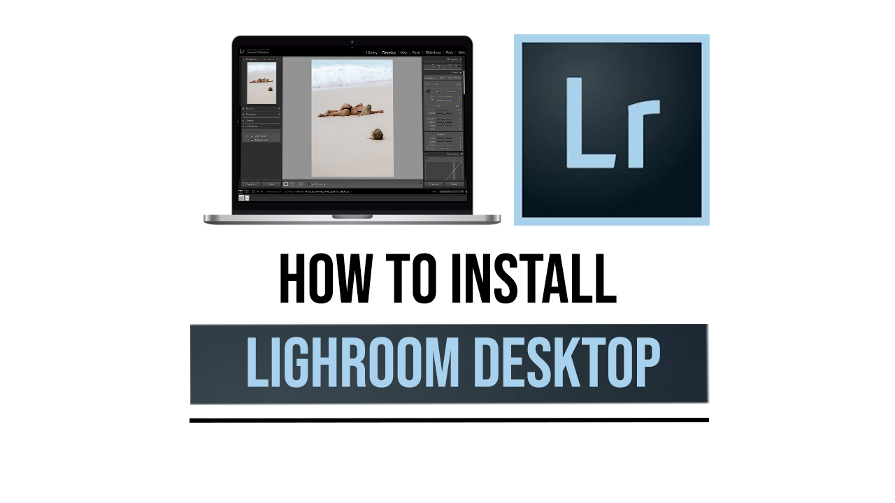 How To Install Lightroom Desktop