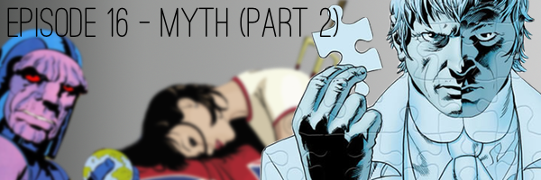 ConSequential Comics Podcast - Myth