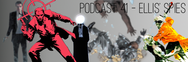 ConSequential Podcast 41 - Warren Ellis' Spies