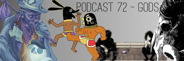 ConSequential Podcast Episode 72 - Gods