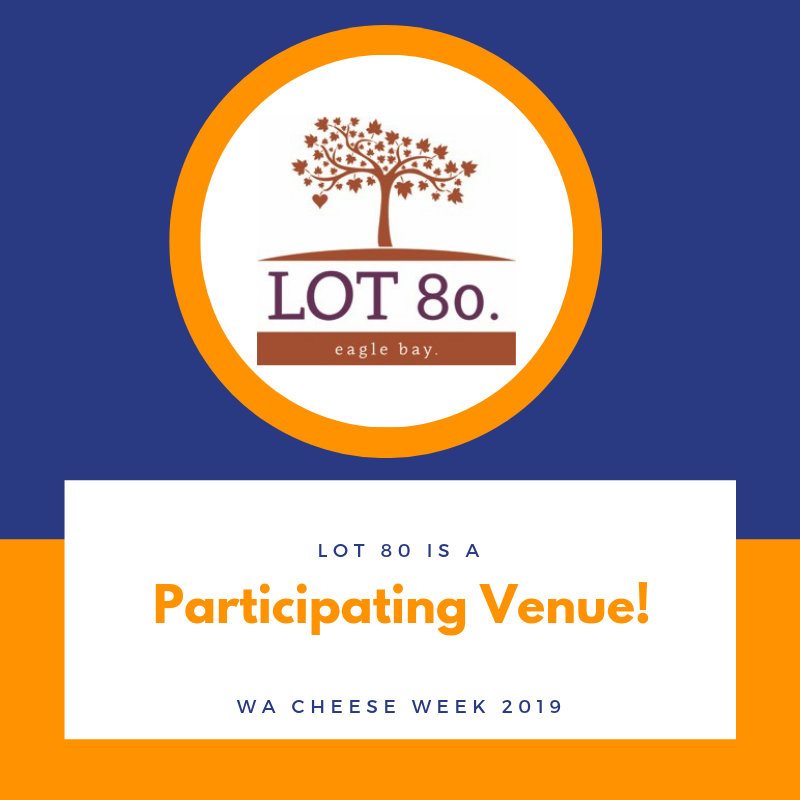 LOT80 WA CHEESE WEEK