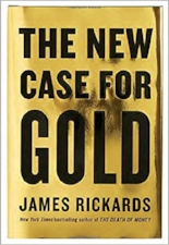 """[Rickards] present[s] compelling evidence that many of the world's leading monetary authorities implicitly, at least, treat gold as—quite possibly in the future, the key—money. "" —Forbes"