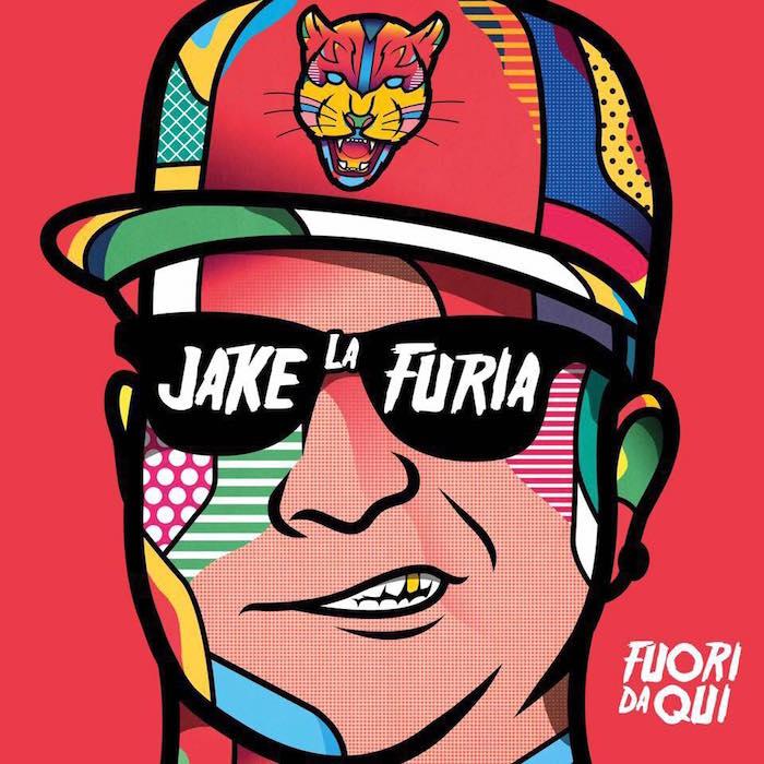 Jake La Furia •Fuori da Qui