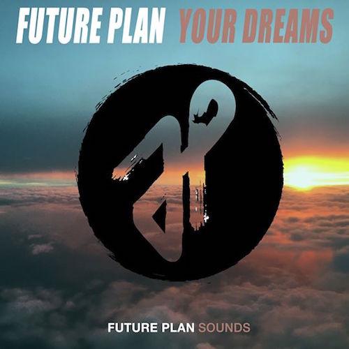 Future Plan • Your Dreams
