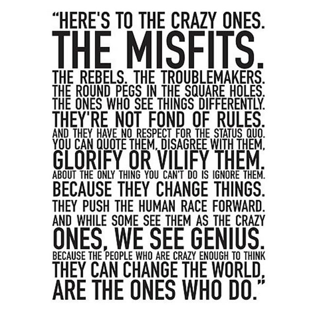 Here's to us! #TroubleMakers #CrazyOnes #Misfits #Influencers #ChangeAgents