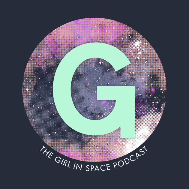The Girl in Space Podcast