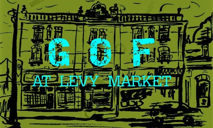 Saturday 13th July 2019 - GOF at LEVY MARKET.