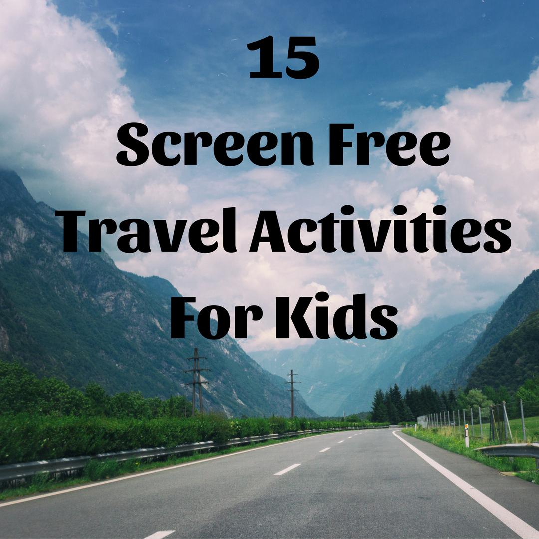 15 No Screen Travel Activities for kids.jpg
