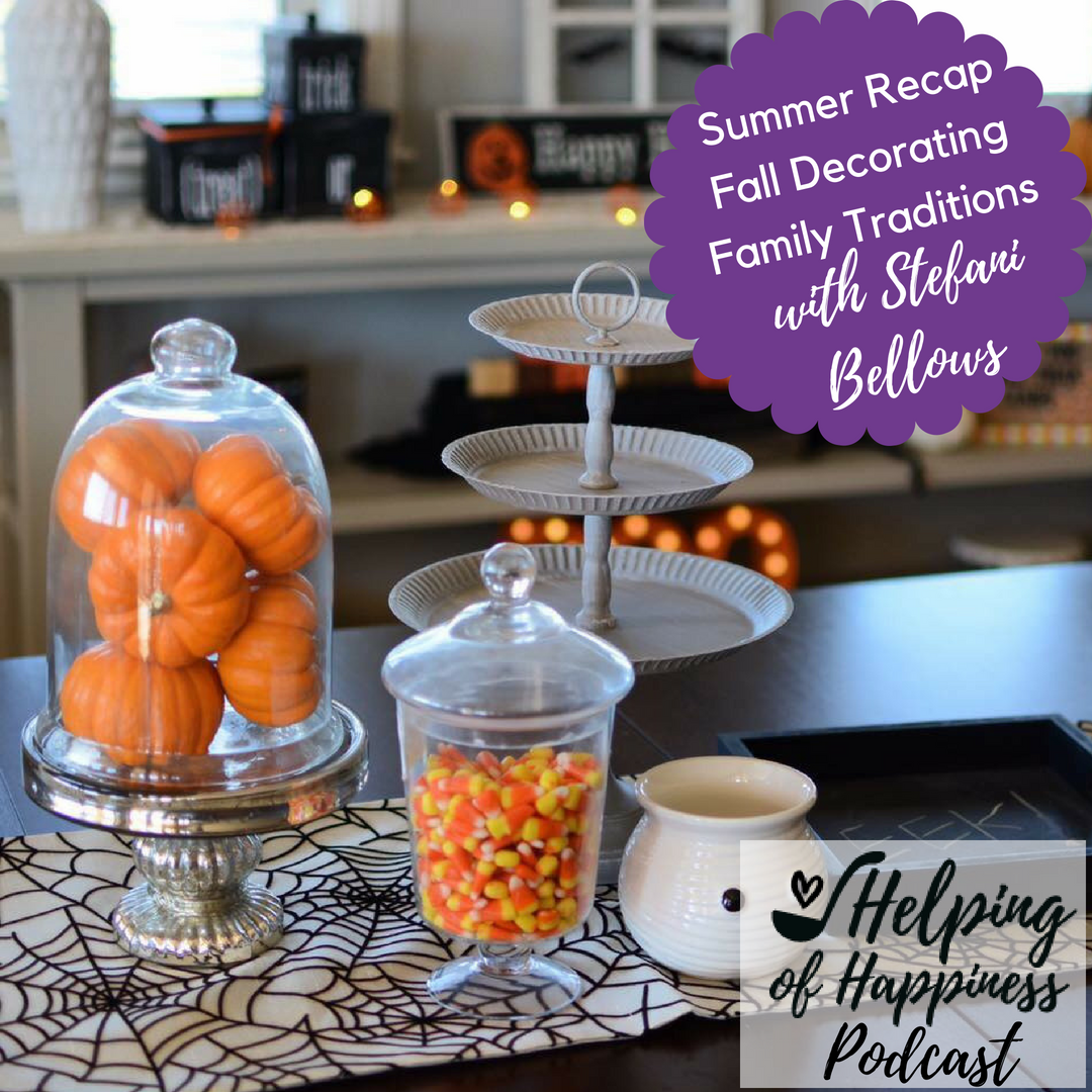Summer RecapFall DecoratingFamily Traditions stef bellows podcast label 3.png