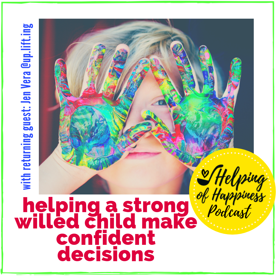 helping strong willed child make confident decisions jen vera podcast 74 insta.png