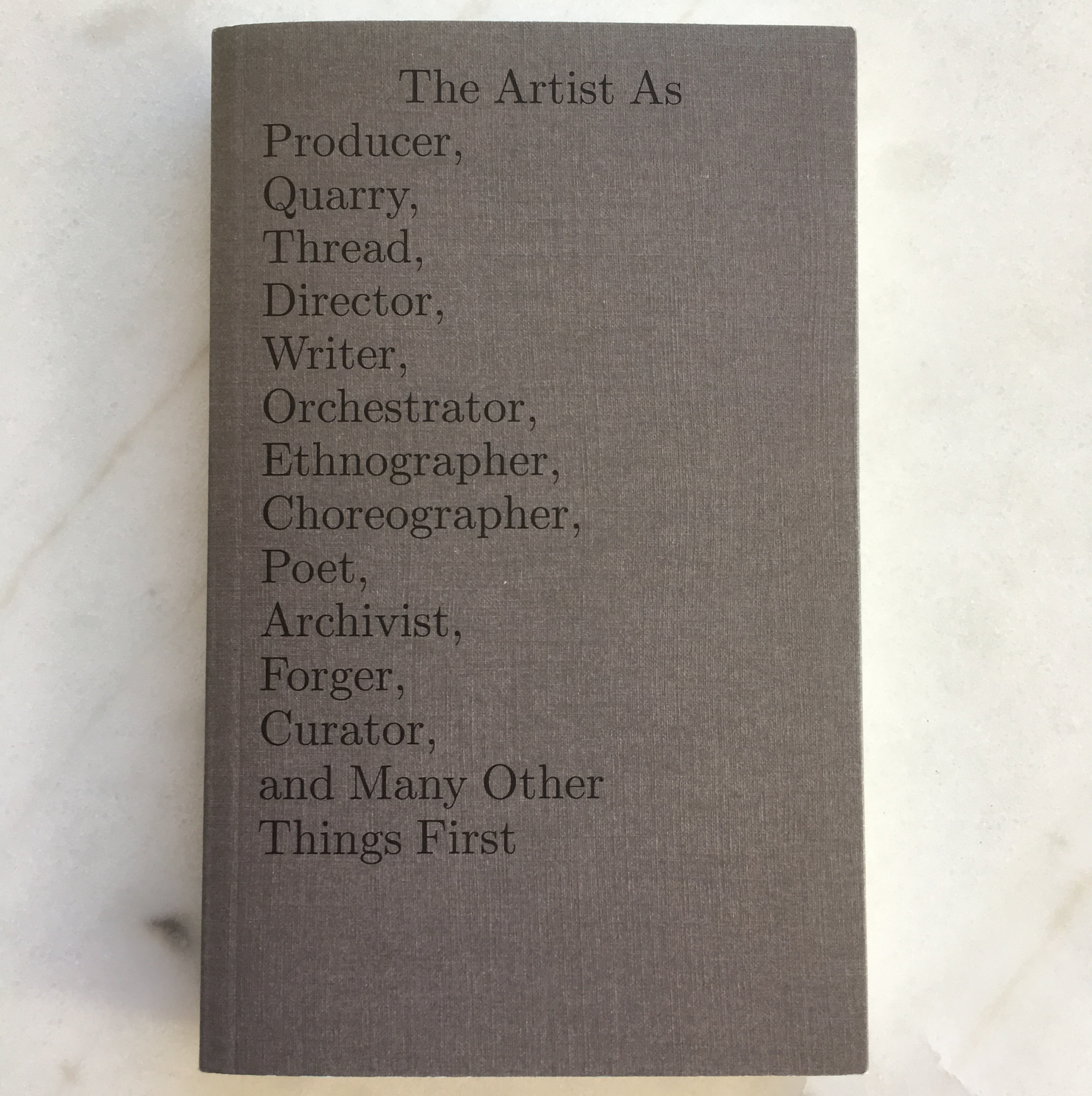 The Artist As , edited by Aileen Burns, John Lundh, and Tara McDowell (Berlin: Sternberg and Melbourne: Institute of Modern Art and Monash University, Faculty of Art, Design and Architecture, 2018).