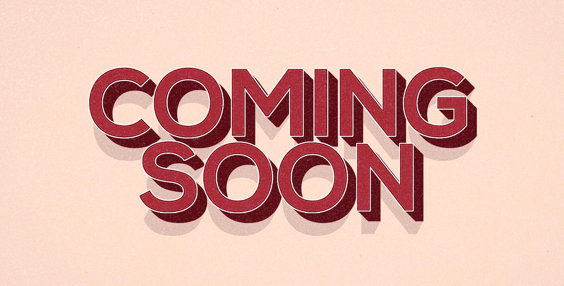 coming-soon-1568623_1920.jpg