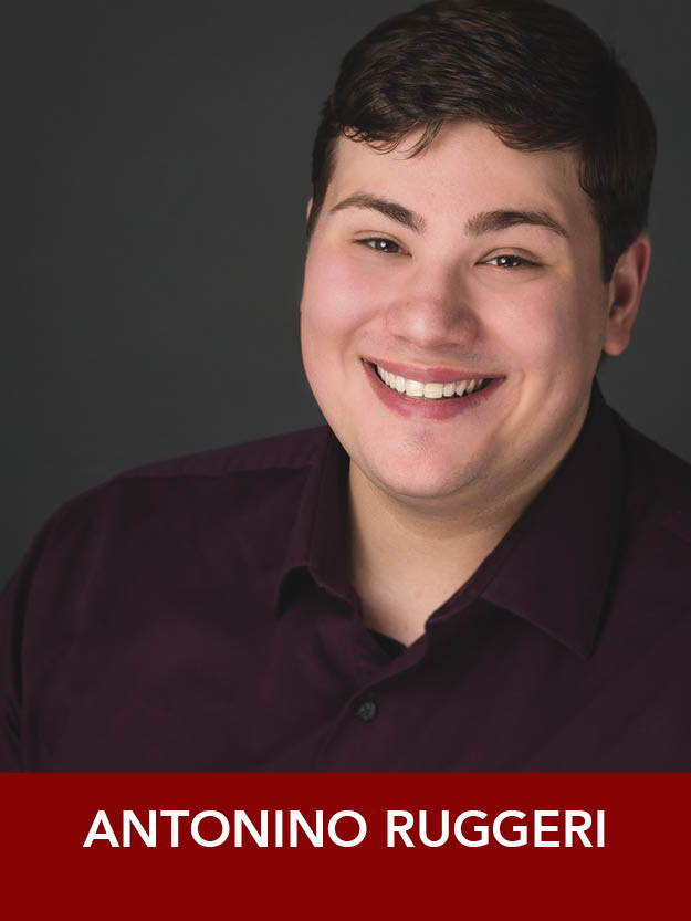 ANTONINO RUGGERI  ( Ensemble ) is beyond excited to be making his regional debut in  Anything Goes ! Favorite shows include  25th…Bee  (Barfee),  Legally Blonde  (Emmett), and  Sweeney Todd  (Pirelli). Emerson College B.F.A. Musical Theatre 2021.
