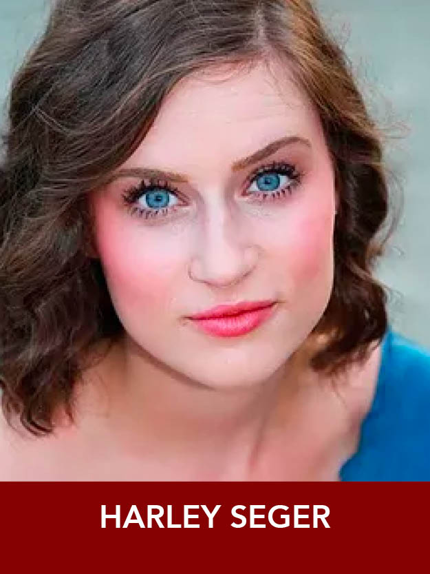 HARLEY SEGER  ( Ensemble ) is pumped to be making her Reagle debut. Originally from Nashville, TN, she just wrapped up her sophomore year at The Boston Conservatory at Berklee studying Musical Theatre. You can learn more about Harley at harleyseger.com!