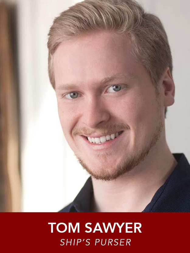 TOM SAWYER  ( Purser ) is extremely grateful to be a part of this production in his Reagle debut! Other local credits include Lawrence ( Dirty Rotten Scoundrels ), Diesel ( West Side Story ) and Old Man Strong ( Urinetown ).