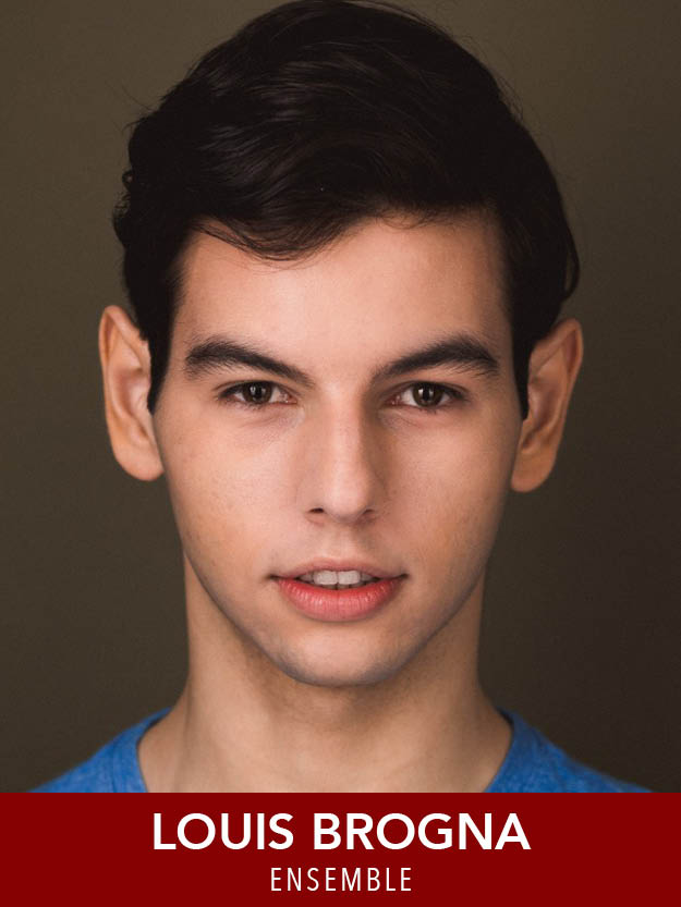 Louis Brogna  ( Ensemble ) is thrilled join the cast. Credits include:  The Donkey Show  (A.R.T. ),  The Music Man, Most Happy Fella, Anything Goes  (Reagle). Boston Conservatory graduate. He thanks friends and family for their support. Insta: @louisbrogna. LouisBrogna.com