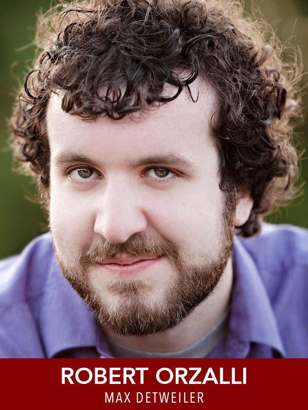 ROBERT ORZALLI  ( Max Detweiler ) is excited to be making his debut with Reagle this summer! Favorite recent credits include  Caroline, Or Change  (Moonbox),  Peter and the Starcatcher  (Hub Theatre);  Ragtime  (Company Theatre); and  Fiddler on the Roof  (New Rep). He received a BA from Brandeis University.