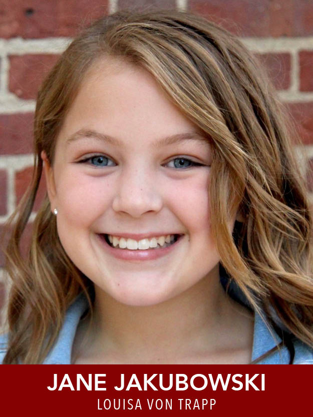 Jane Jakubowski  ( Louisa ) is thrilled to be making her Reagle debut! Recent credits include Annie ( Annie ), Erica ( Matilda ) and Hendrika/Ensemble ( Miracle on 34th Street ). Jane would like to thank her family for their support!