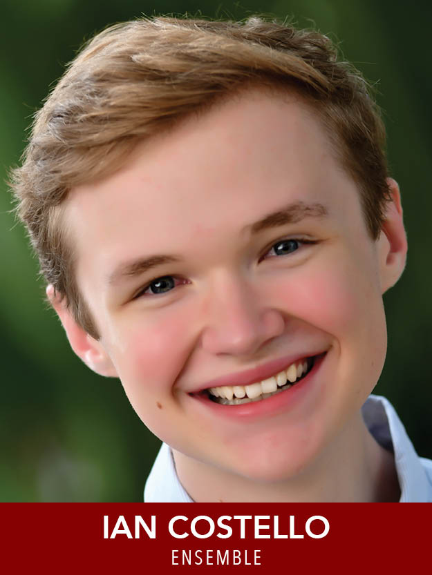 IAN COSTELLO  ( Ensemble ) Ian is happy to be spending another summer at Reagle! Previous RMT credits include  A Chorus Line, Anything Goes , and  The Music Man . A huge thank you to his family for their unending support!