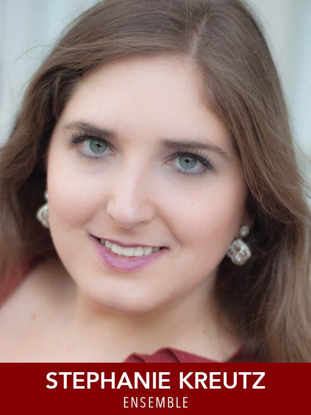 STEPHANIE KREUTZ  ( Ensemble )  Die Zauberflöte  (Erste Dame),  Amahl and the Night Visitors  (Mother),  La Bohème  (Mimi),  Patience  (Angela). Concerts with Worcester Vocal Arts, Lyric Opera Studio Weimar, Opera New Hampshire. Proud CIM and Tufts grad.
