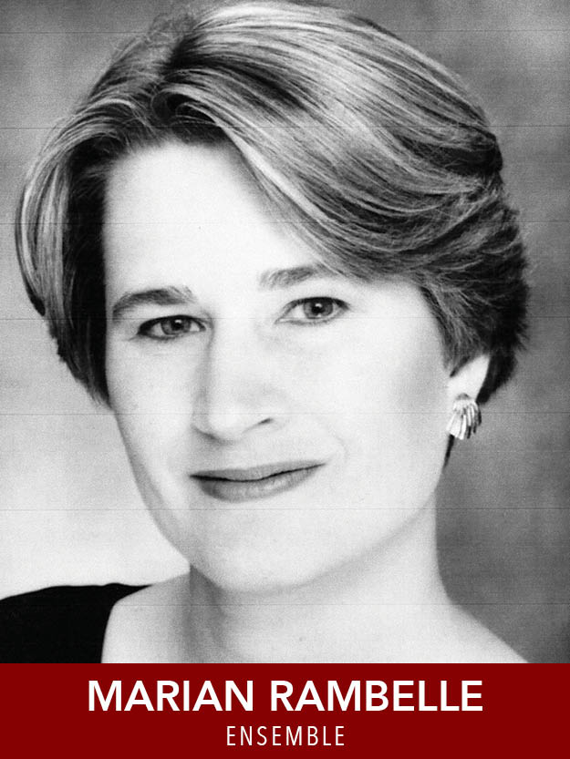 MARIAN RAMBELLE  ( Ensemble ) is excited to return to another Reagle  SoM ! Favorites: Fiddlehead ( My Fair Lady ,  Funny Girl ), New England Light Opera ( The Merry Widow  (Zozo),  Amahl...  (Mother),  Peter Grimes  (Tanglewood/documentary), Opera Boston, Opera Providence. Longy: Opera Performance.