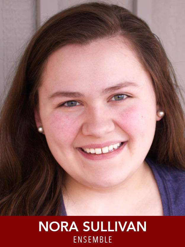 NORA SULLIVAN  ( Ensemble ) is excited to return for her second summer with RMT. Favorite roles: ... Spelling Bee  (Olive), and  Into the Woods  (Little Red). She will be attending American Academy of Dramatic Arts this fall. Love to MDDJB.