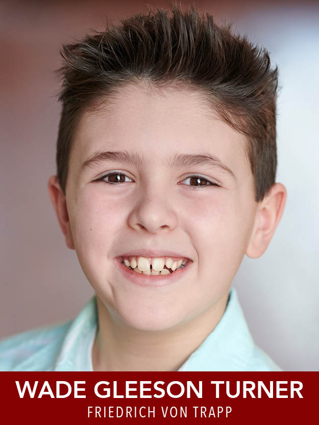 WADE GLEESON TURNER  ( Friedrich ) is thrilled to make his Reagle debut! Credits: Seacoast Repertory's  Billy Elliot  (Small/Posh Boy), NSMT's  A Christmas Carol  (Boy Scrooge). Wade is grateful for the love/support of his family/friends and to RMT for this wonderful opportunity!