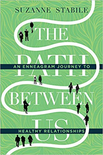 The Path Between Us: An Enneagram Journey to Healthy Relationships -