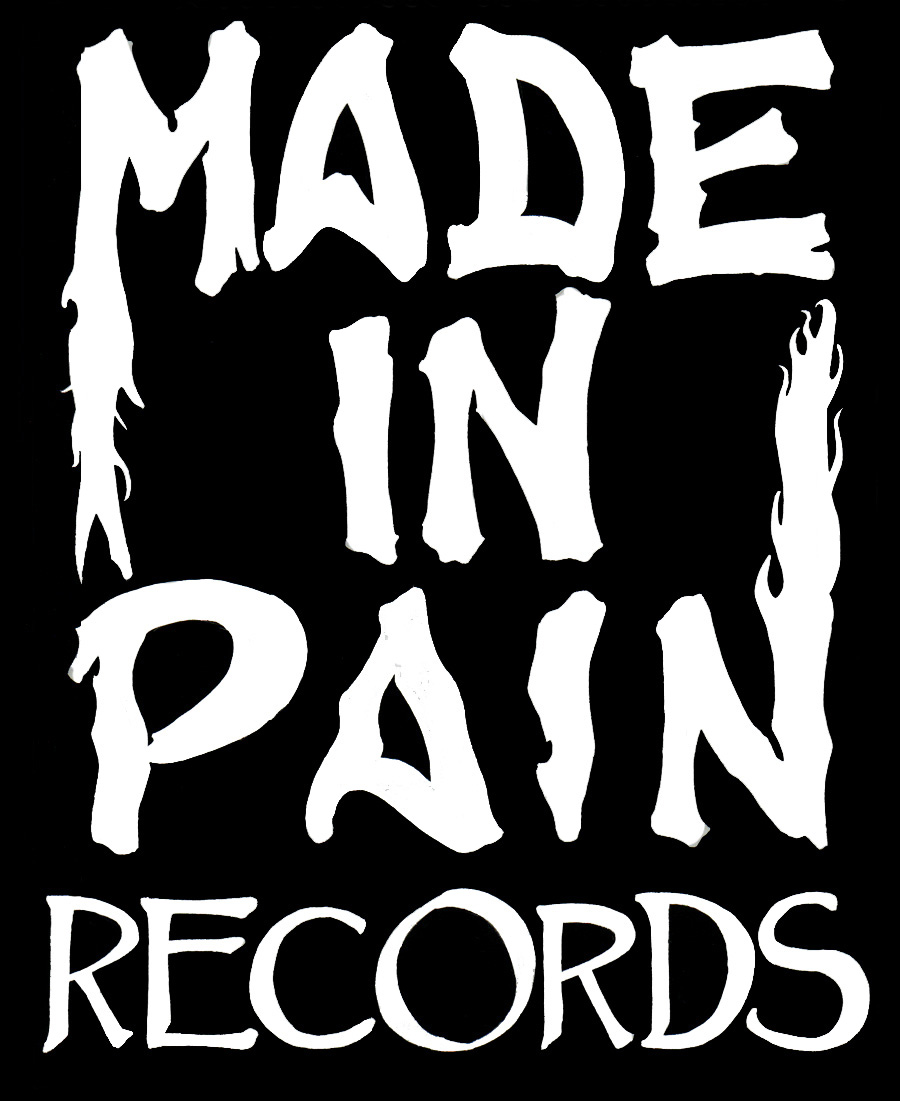 Made in Pain Records - P.O. Box 65Mountain View, Hawaii96771