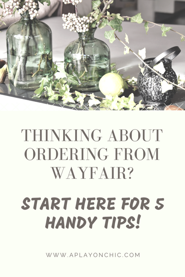 Thinking about ordering from wayfair_Start here for 5 handy tips!.png