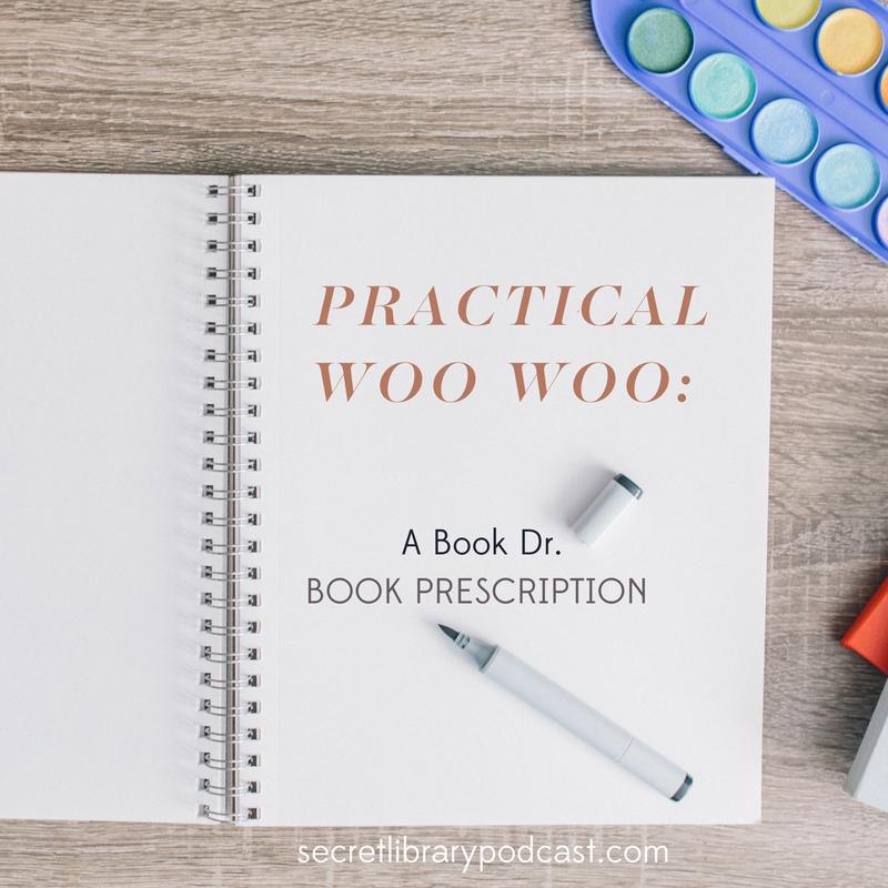 Book Prescription | Woo Woo | Secret Library Podcast | carolinedonahue.com