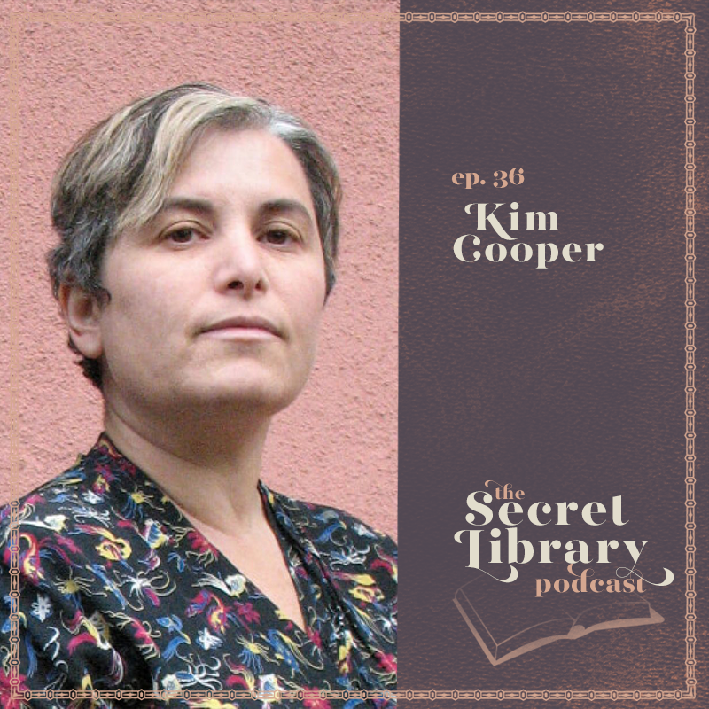 Kim Cooper | Writing from History | SecretLibraryPodcast.com