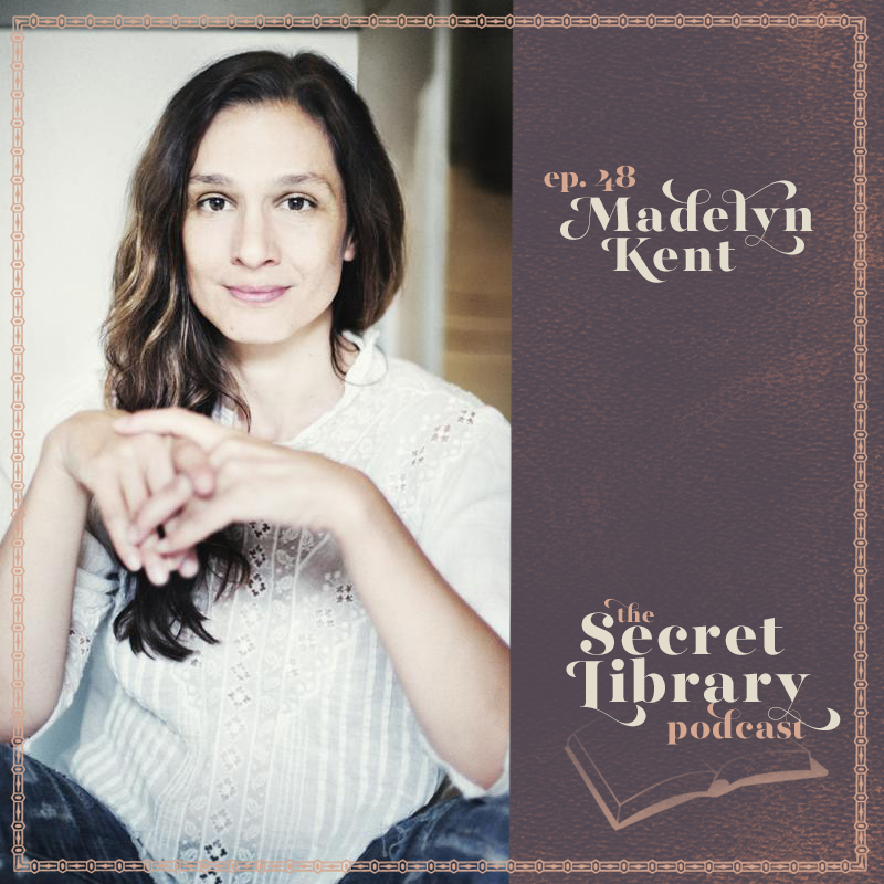 Madelyn Kent   Secret Library Podcast