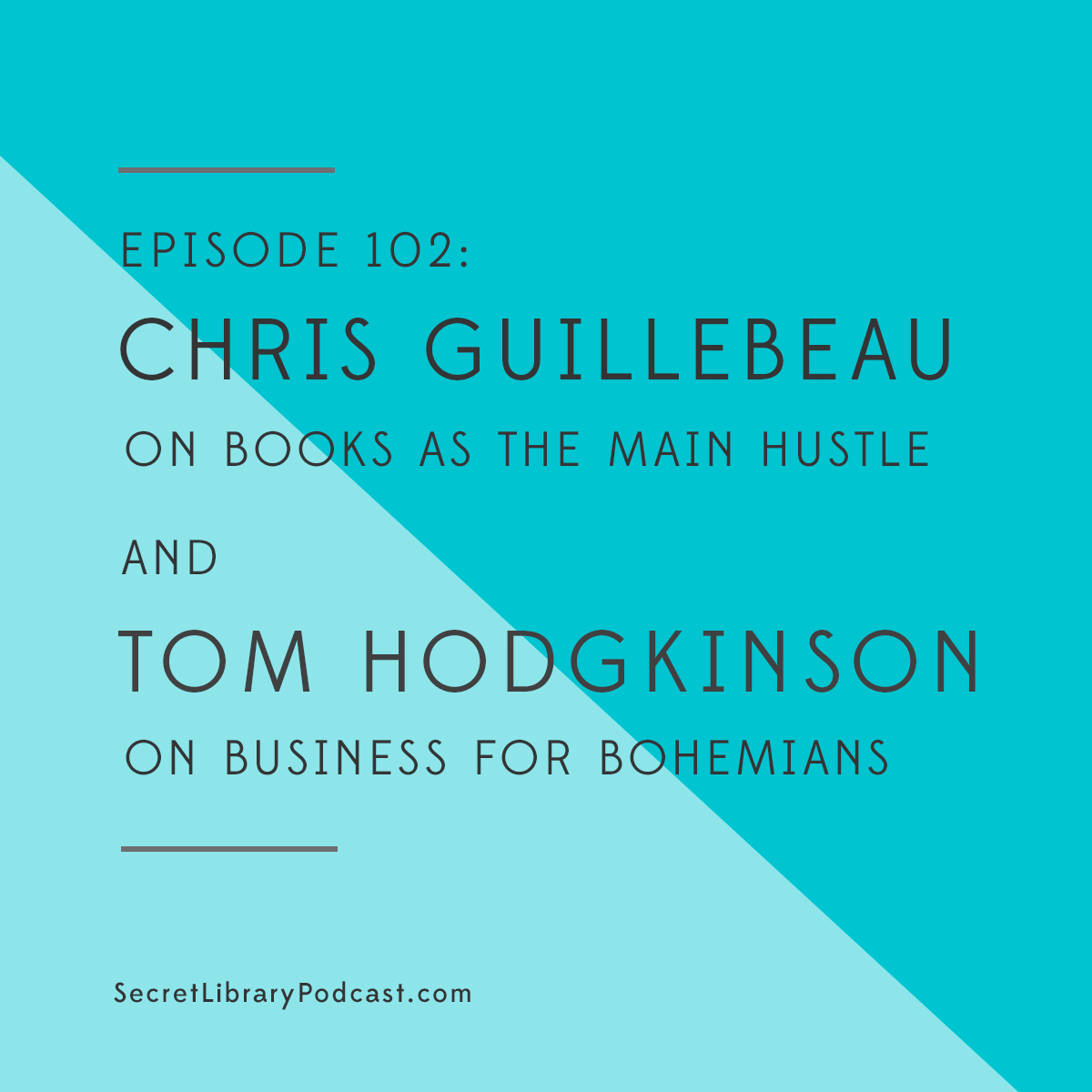 Episode 102 Tom Hodgkinson + Chris Guillebeau