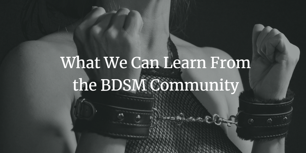 What We Can Learn from the BDSM Community.png
