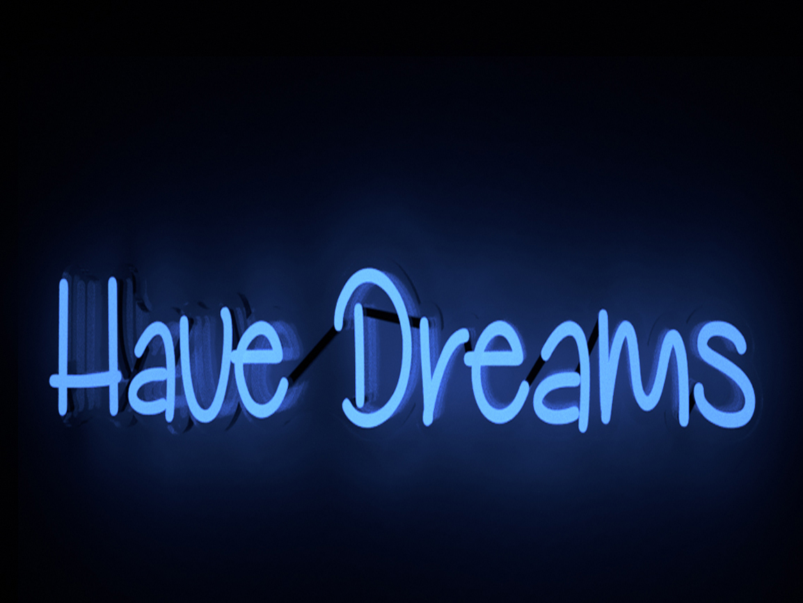 Have Dreams