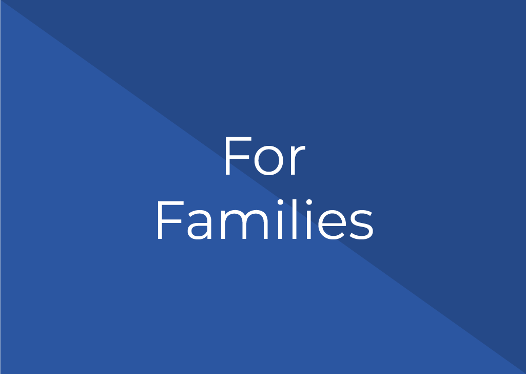 For families who would like to connect with us directly.