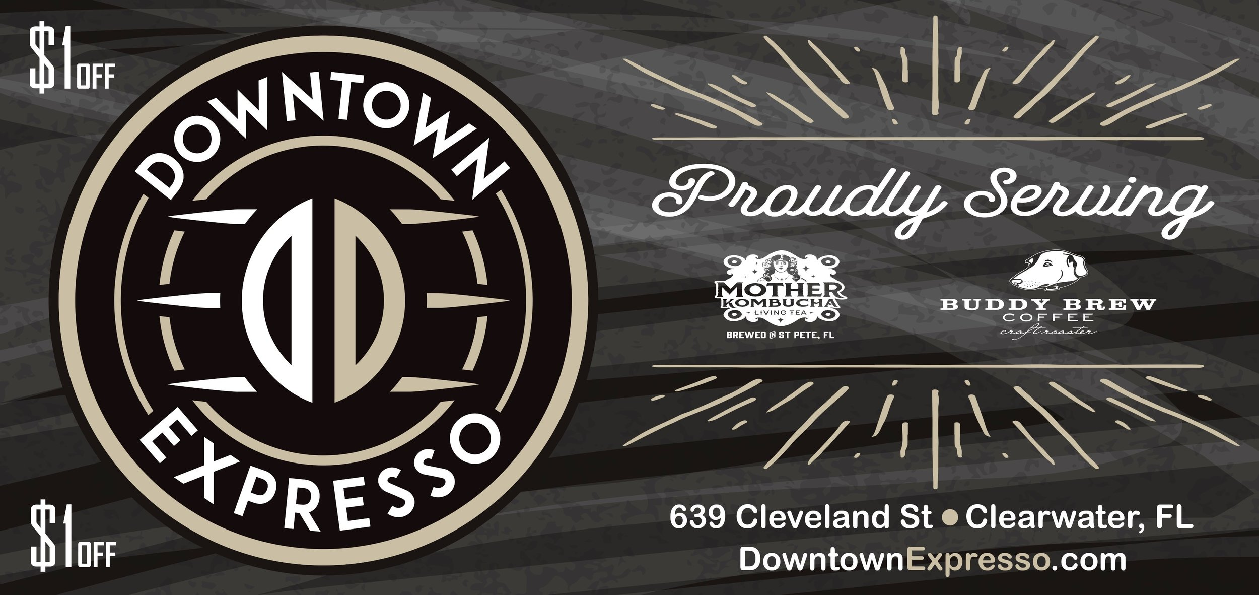DOWNTOWN EXPRESSO - 639 Cleveland Street $1 OFF -   ONE PER VISIT - THIS OFFER CANNOT BE USED IN COMBINATION WITH A COUPON OR OTHER OFFERS.