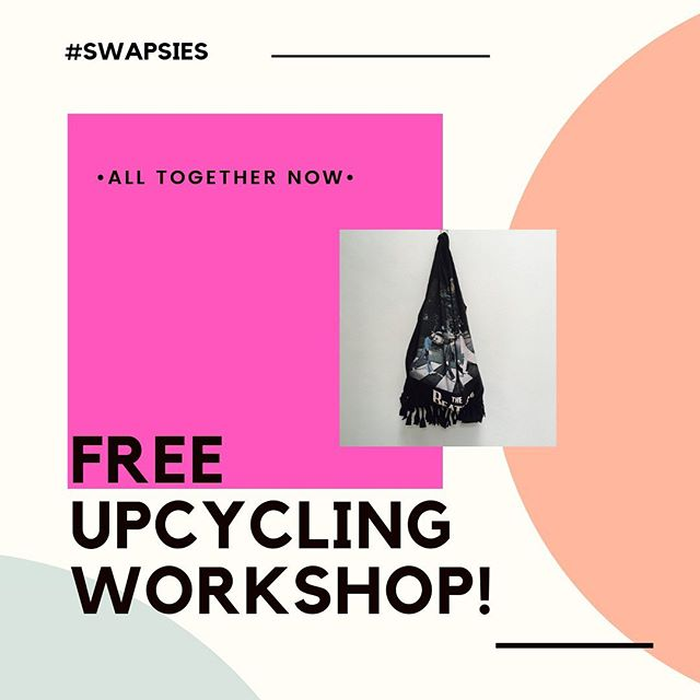 August 2nd - 4th  #alltogethernow  #free #upcycling #workshops from  #swapsies  xoxo