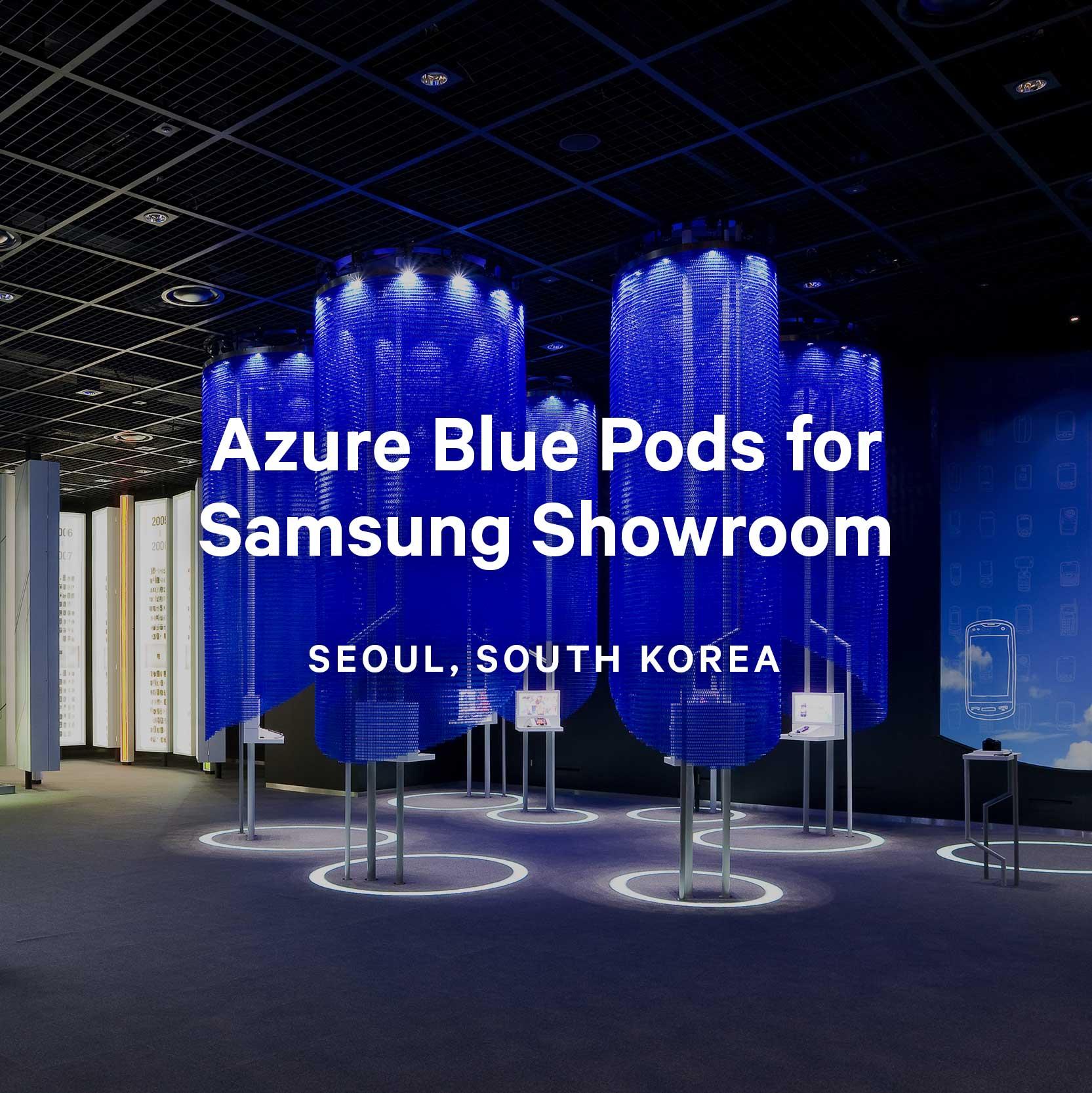 Azure Blue Pods for Samsung Showroom